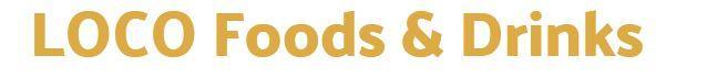 LOCO FOODS & DRINKS